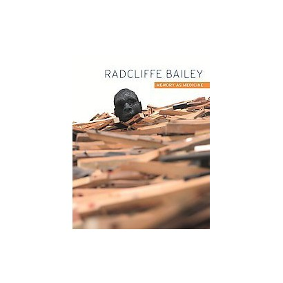 Radcliffe Bailey (Hardcover)