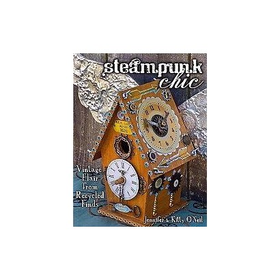 Steampunk Chic (Paperback)