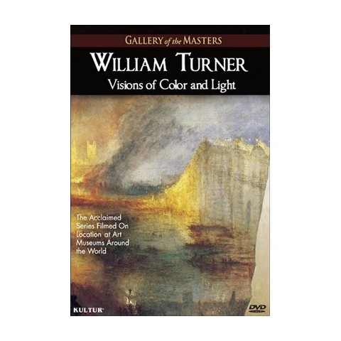 Gallery of the Masters: William Turner - Visions of Color and Light