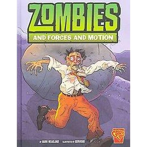 Zombies and Forces and Motion ( Graphic Library) (Hardcover)
