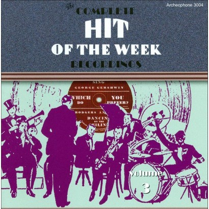 The Complete Hit of the Week Recordings, Vol. 3