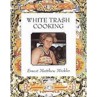 White Trash Cooking (Anniversary) (Spiral)