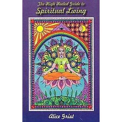The High Heeled Guide to Spiritual Living (Paperback)