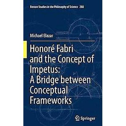 Honore Fabri and the Concept of Impetus (Hardcover)