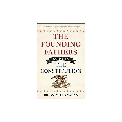 The Founding Fathers' Guide to the Constitution (Hardcover)