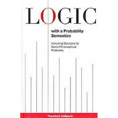 Logic With a Probability Semantics (Hardcover)