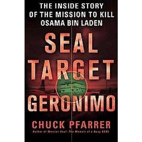 Seal Target Geronimo: The Killing of Osama Bin Laden (Hardcover)