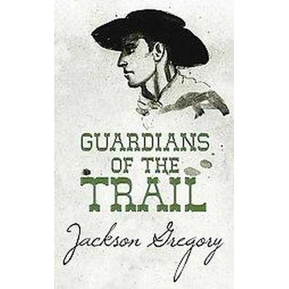 Guardians of the Trail (Large Print) (Hardcover)