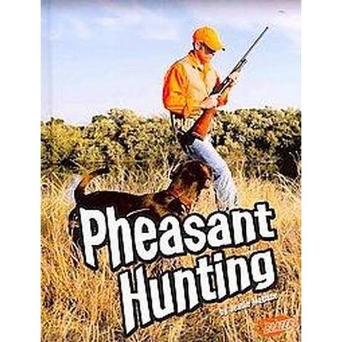 Pheasant Hunting (Hardcover)