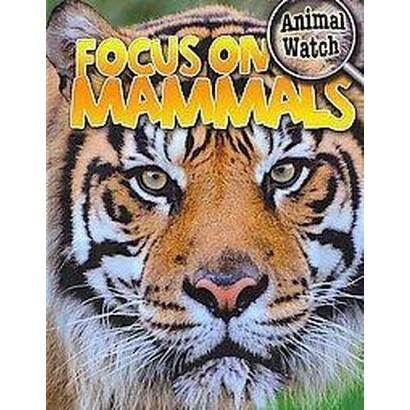 Focus on Mammals (Hardcover)