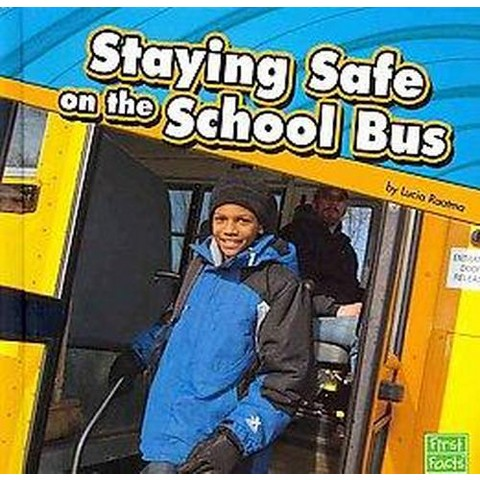 Staying Safe on the School Bus (Hardcover)