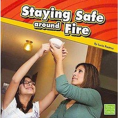 Staying Safe Around Fire (Paperback)