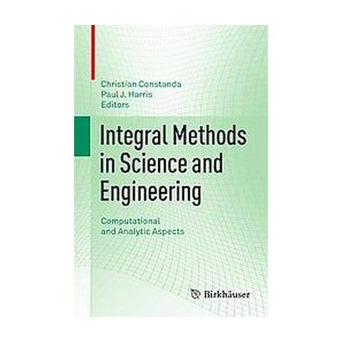 Integral Methods in Science and Engineering (Hardcover)