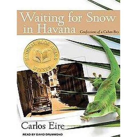 Waiting for Snow in Havana (Unabridged) (Compact Disc)
