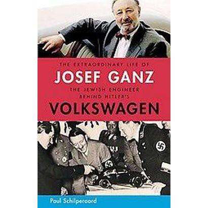 Extraordinary Life of Josef Ganz (Hardcover)