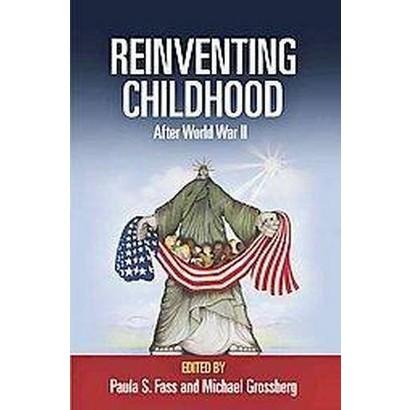 Reinventing Childhood After World War II (Hardcover)