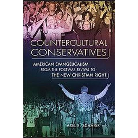 Countercultural Conservatives (Paperback)