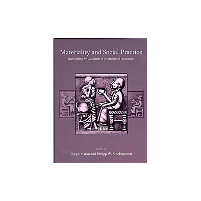 Materiality and Social Practice (Hardcover)