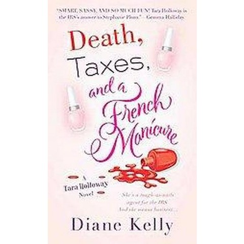 Death, Taxes, and a French Manicure (Paperback)