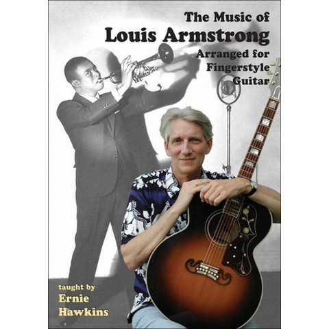 Ernie Hawkins: The Music of Louis Armstrong Arranged for Fingerstyle Guitar
