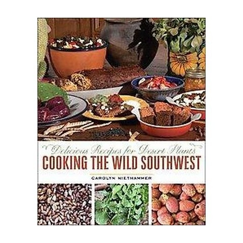 Cooking the Wild Southwest (Paperback)