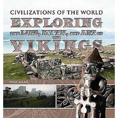 Exploring the Life, Myth, and Art of the Vikings (Hardcover)
