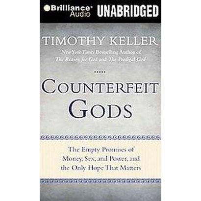 Counterfeit Gods (Unabridged) (Compact Disc)
