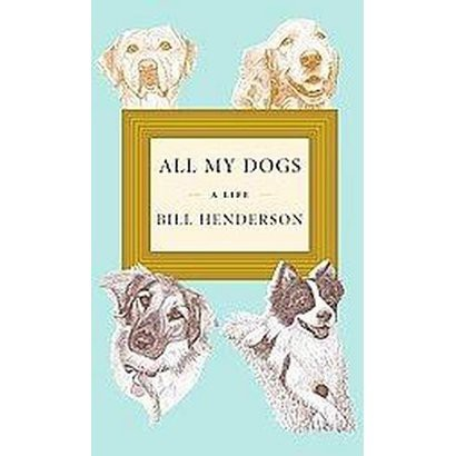 All My Dogs (Hardcover)