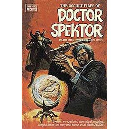 The Occult Files of Doctor Spektor Archives 3 (Hardcover)