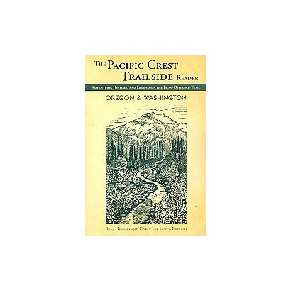 Pacific Crest Trailside Reader: Oregon and Washington (Paperback)