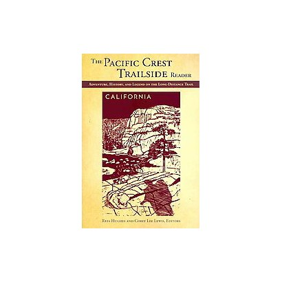 The Pacific Crest Trailside Reader, California (Paperback)