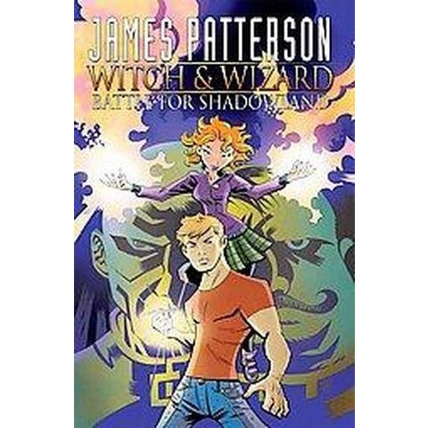 James Patterson's Witch & Wizard (Paperback)