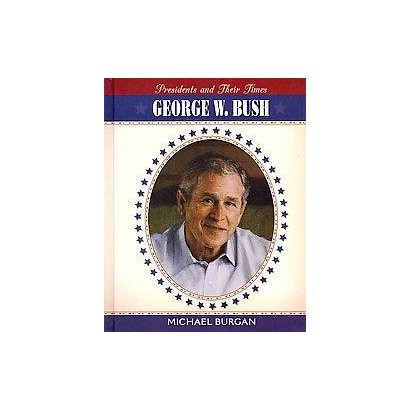 George W. Bush (Hardcover)