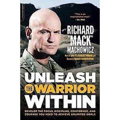 Unleash the Warrior Within (Paperback)
