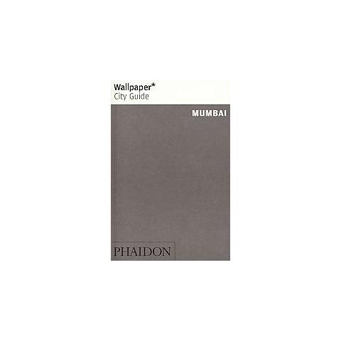 Wallpaper City Guide Mumbai 2012 (Paperback)