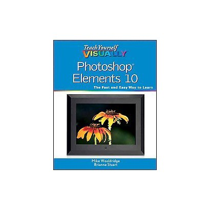 Teach Yourself Visually Photoshop Elements 10 (Paperback)