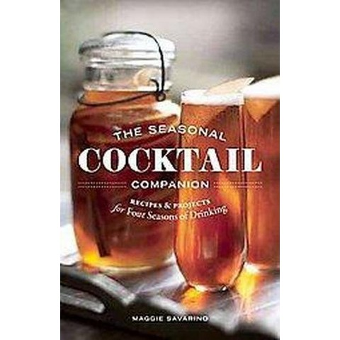 The Seasonal Cocktail Companion (Hardcover)