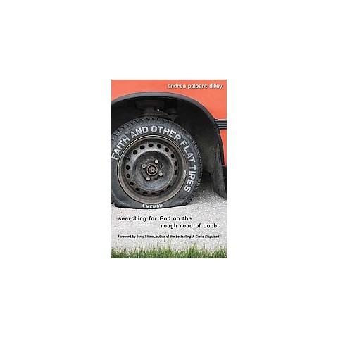 Faith and Other Flat Tires (Paperback)