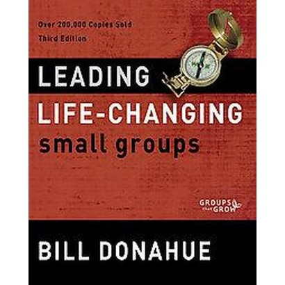 Leading Life-Changing Small Groups (Paperback)