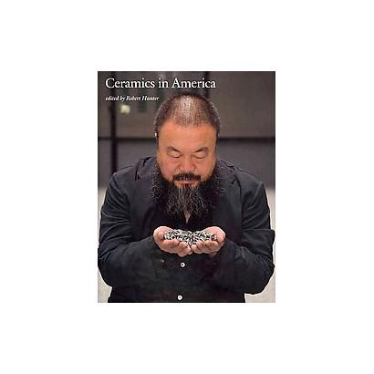 Ceramics in America 2011 (Hardcover)