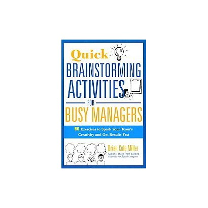 Quick Brainstorming Activities for Busy Managers (Paperback)