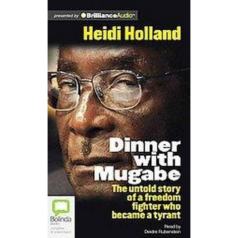 Dinner With Mugabe (Unabridged) (Compact Disc)