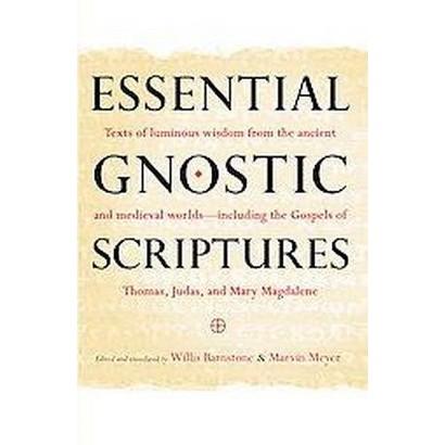 Essential Gnostic Scriptures (Reprint) (Paperback)