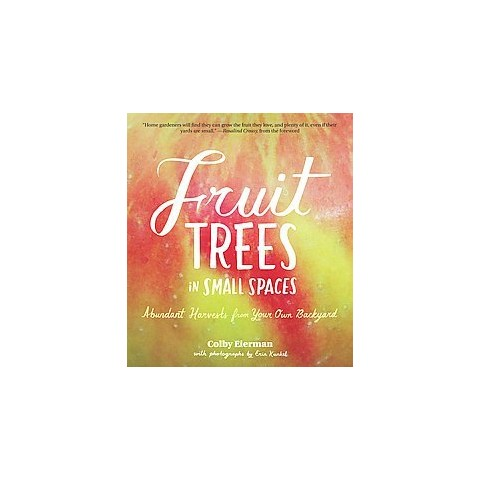 Fruit Trees in Small Spaces (Paperback)
