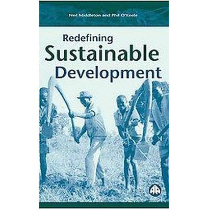 Redefining Sustainable Development (Paperback)