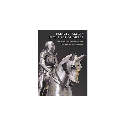 Princely Armor in the Age of Durer (Original) (Paperback)