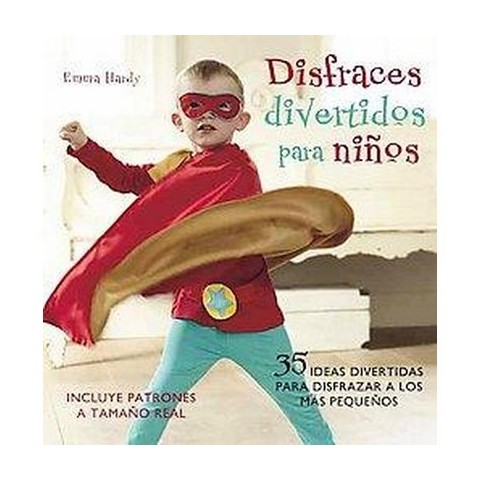 Disfraces divertidos para ninos / Cute and Easy Costumes for Kids (Translation) (Paperback)
