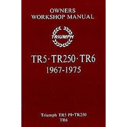 Triumph Tr5,tr250,tr6 Owners Workshop Manual (Paperback)