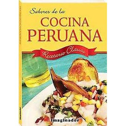 Sabores de la cocina peruana / Flavors of Peruvian Cuisine (Paperback)