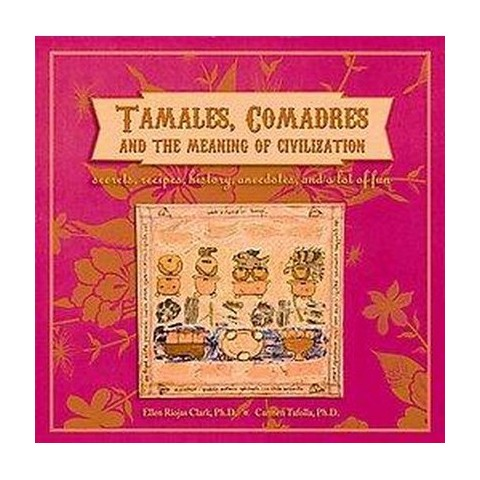 Tamales, Comadres, and the Meaning of Civilization (Paperback)